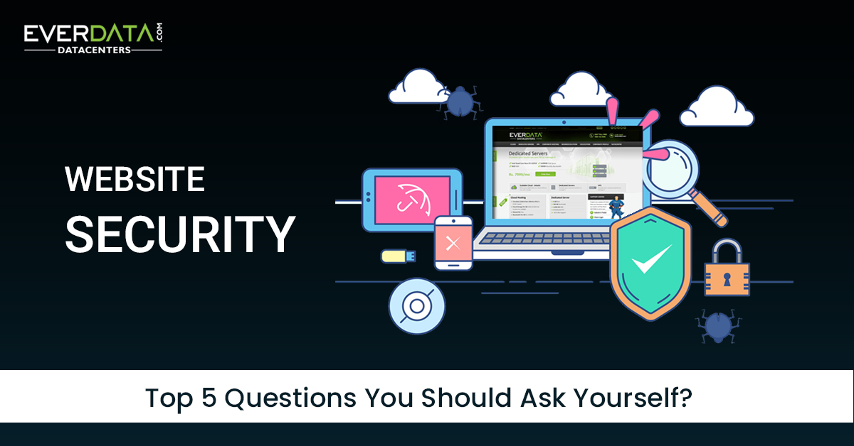 Website Security: Top 5 questions you should ask yourself?
