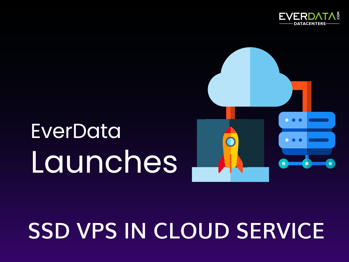 EverData Launches SSD VPS in Cloud Service | EVERDATA